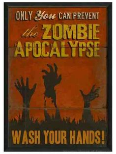 only you can prevent the zombie apocalypse...need this for work.