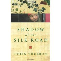Shadow of the Silk Road (Hardcover)  http://pieflavors.com/amazonimage.php?p=006123172X  006123172X