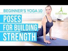 Poses for Building Strength - Session 10 - Yoga for Beginners Starter Kit