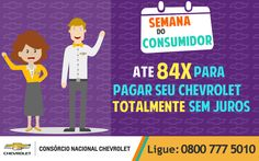Pra você consumidor, nada melhor que condições que só o Consórcio Chevrolet pode oferecer: compre seu carro e tenha até 84 meses pra pagar, e TOTALMENTE sem juros! Corre pra garantir o seu www.consorciodeauto.com.br