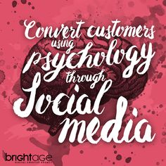 Convert Customers Using Psychology Through Social Media