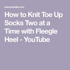 Hello Everyone. In this video I demonstrate how I knit my socks toe up, two at a time with the fleegle heel. Apologies, but my camera cut off during the bind. Knitting Help, Knitting For Beginners, Knitting Socks, Knitting Needles, Knit Socks, Socks And Heels, My Socks, Hello Everyone, Knitting Patterns