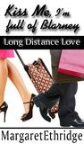 FREE Kiss Me, I'm Full of Blarney Long Distance Love by Margaret Ethridge