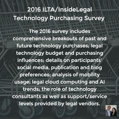 The 2016 survey includes comprehensive breakouts of past and future technology purchases; legal technology budget and purchasing influences; details on participants' social media, publication and blog preferences; analysis of mobility usage; legal cloud computing and AI trends; the role of technology consultants as well as support/service levels provided by legal vendors.