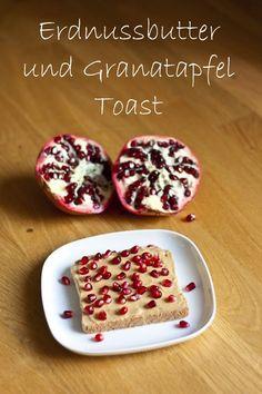 Erdnussbutter und Granatapfel Toast   Mein Kleiner Gourmet