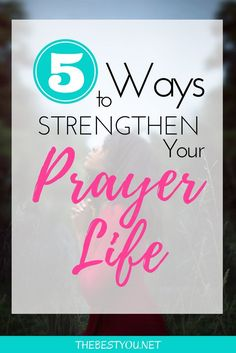 Do you desire to be closer to God and deepen your intimacy with Him? If so, here are 5 ways to strength your prayer life. Prayer, prayer life, morning prayer, effective prayer, intercessory prayer