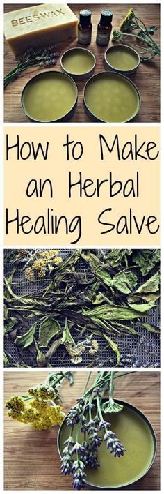 How to Make an Herbal Salve~ An easy to make herbal remedy for all your minor injuries and pains.: