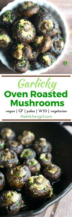 The secret to juicy mushrooms isn't more oil, it's Garlicky Oven Roasted Mushrooms! Vegan, vegetarian, gluten free, paleo, Whole 30 for the win!. thekitchengirl.com