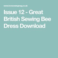 Issue 12 - Great British Sewing Bee Dress Download
