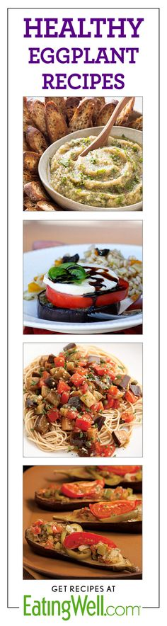 Grilled Eggplant Dip, Grilled Eggplant  Tomato Stacks, Eggplant Pomodoro Pasta, Baked Stuffed Eggplant and more!