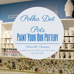 Polka Dot Pots – Paint Your Own Pottery in the Smoky Mountains BayouTravel