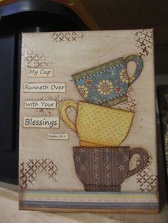 My Cup Runneth Over with Your Blessings 9 x 12 Mixed Media Canvas