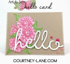 Courtney Lane Designs: Close To My Heart Artfully Sent Floral Hello card