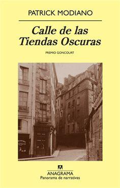 'Calle de las Tiendas Oscuras', Patrick Modiano. Nebulosos hilos en la memoria de un amnésico que tejen un misterioso París de preguerra