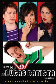 Websérie A Vida \o/ de Lucas Batista - Poster clássico http://www.lucasbatista.com.br/ #AVLB #webserie