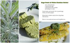 Sage Pesto & White Cheddar Butter - try it with corn-on-the-cob, grilled cheese, or in omelets. Substitute your favourite herbs like basil or mint for more combinations!