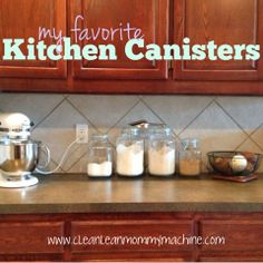 My Favorite Kitchen Canisters   Clean Lean Mommy Machine
