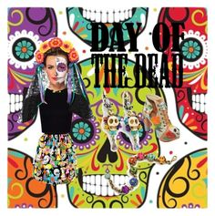 """day of the dead"" by kristiegarn ❤ liked on Polyvore featuring art and Dayofthedead"