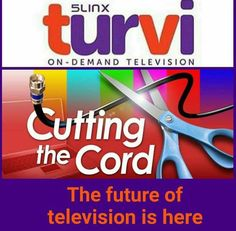 Turvi TV is the next wave in television. Cut the cord. No contracts, no credit check, no boxes. Watch live and on demand TV at home or anywhere  on your mobile devices in HD video and audio. Save 50% or more. packages range from $24.95 for the 10 channels of your choosing to our top packages that include Premium Channels.  Contact me for more info or to pre-order.  Launch date is September 15th 2016. mail4iain@gmail.com