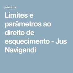 Limites e parâmetros ao direito de esquecimento - Jus Navigandi