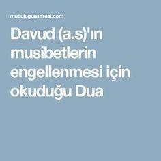 Davud (a.s)'ın musibetlerin engellenmesi için okuduğu Dua