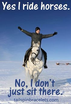 """Uggg so annoying when people are like """"Is horseback riding really a sport... you don't do anything"""""""