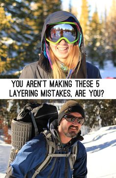 You Aren't Making These Layering Mistakes...Are You!? || http://hub.sierratradingpost.com/layering-mistakes/ || #layering #winter #snowday