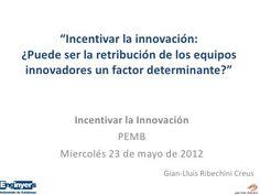 Retribución de equipos innovadores.  La presentación que se hizo en la sede del Plan Estratégico Metropolitano de Barcelona en mayo de 2012