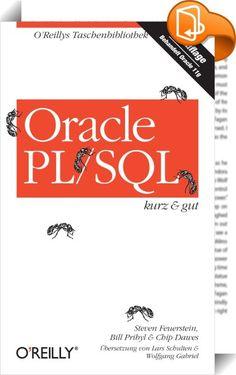 Oracle PL/SQL kurz & gut    :  Die vierte Auflage dieser beliebten Taschenreferenz liefert Ihnen die wichtigsten Informationen, die Sie für die Arbeit mit Oracle PL/SQL benötigen, und deckt jetzt auch die neuen Features von Oracle Database 11g ab. Das Buch bietet eine Zusammenfassung der Sprachelemente und Funktionen von PL/SQL und behandelt unter anderem folgende Themen: - Blockstruktur, Bezeichner, Variablen, Datentypen und Deklarationen - Anweisungen zur Ablaufsteuerung, zur Cursor-...
