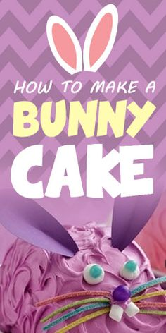Learn how to make this adorable bunny cake. I plan on making this for my families Easter gathering. Love My Kids, Cake Baking, Easter Holidays, Mothers Day Cards, Cake Tutorial, Easter Recipes, No Bake Cake, Happy Easter, Kids Meals