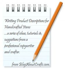 Great info on writing product descriptions for handmade items.
