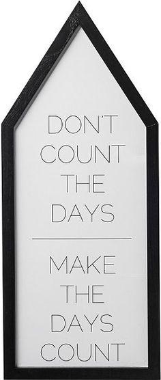 Bild-Zitat mit Rahmen, Bloomingville Don´t count the days - make the days count Quote
