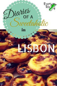 Diaries of a sweetaholic in Lisbon #sweettooth #lisbon #portugal #everysteph