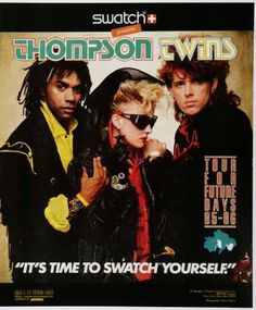 Ahhhh the Thompson Twins...So eighties.... So much hair... They were awesome...