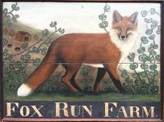 Heidi Howard, Sign Maker & Painter - The Artisans Tent at Zoar Farm Signs, Pub Signs, Fox Collection, Fox Spirit, Fabulous Fox, Sign Maker, Antique Signs, Fox Hunting, The Fox And The Hound