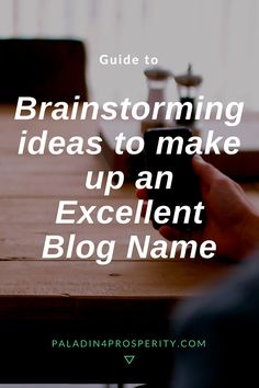 Brainstorming Ideas To Make Up An Excellent Blog Name