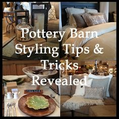 Pottery Barn Styling Tips. Pottery barn sells.
