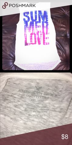 "AE Muscle Tee American Eagle muscle tee. Says, ""summer love"" on the front and the back is longer than the front. A little see through. Great condition. American Eagle Outfitters Tops Muscle Tees"