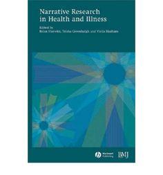 Narrative Research in Health and Illness (2004). Editor(s): Brian Hurwitz, Trisha Greenhalgh, Vieda Skultans.