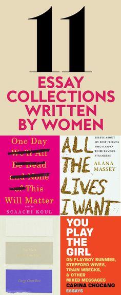 11 Must-Read Essay Collections Written by Women. #bestbooks #femaleauthors #feministreads #newbooks
