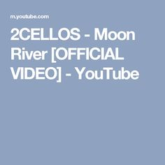 2CELLOS - Moon River [OFFICIAL VIDEO] - YouTube