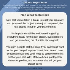 Plan What To Do Next. Taken from the #blog post, The Next Project Reset. #wednesdaywisdom #writers #writingcommunity #writingtruths #writingtips #writersofinstagram #authorsofinstagram #writerscafe #writingproblems #writingadvice Take A Break, Take That, Writing Problems, Wednesday Wisdom, Writing Advice, Might Have, The Next, Shit Happens, How To Plan