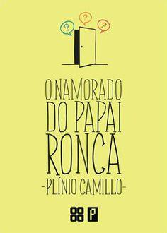 O namorado do papai ronca (Plinio Camillo) | Font in use: Soundtrack