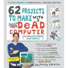 The Tech Museum of Innovation | 62 Projects to Make with a Dead Computer Online Store