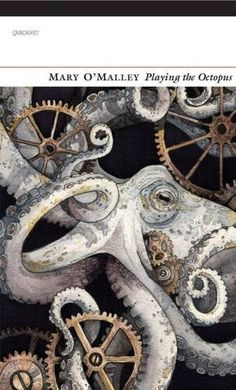 Playing the octopus / Mary O'Malley - Manchester : Carcanet Poetry, 2016