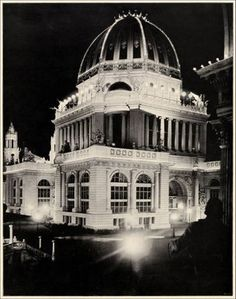 The Administration Building at night, Columbian Exposition, 1893, Chicago.