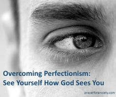 It is not wrong to do your best or hope for the best from others, but if the desire for flawlessness overwhelms you, then there's a problem.Overcoming perfectionism is possible.