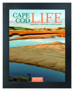 Your favorite Cape Cod Life covers are now available as framed prints! Visit http://capecodlife.com/photogallery/ The cover pictured is the April 2012 cover by Ron Wilson