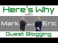 Why Does Guest Blogging Remain an Important Marketing Tool? - Here's Why with Mark & Eric - YouTube