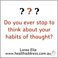 It is a rather rare person who thinks about their habitual actions. Even fewer are the people who think about the sort of thoughts they are having. What if we didn't all just assume we can't do much about our thoughts and habits? If we didn't believe it is so hard to make changes how would the lives of millions of people change as a result?  If you would like to know that it makes sense to question your thoughts and how to do that and to be able to break through your own limits  just like…